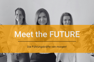 Meet the FUTURE: Die Führungskräfte von morgen!
